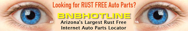 Looking for Rust Free Auto Parts? BNBHOTLINE